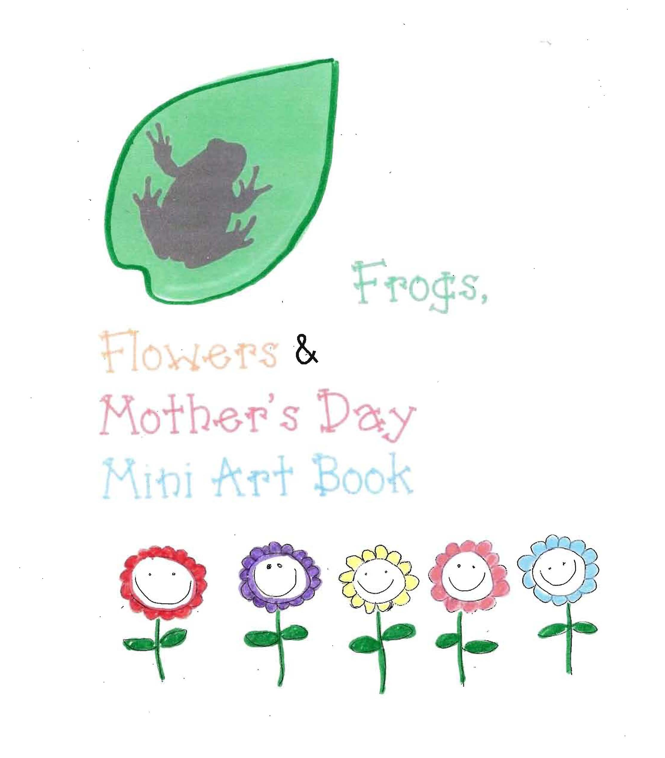 May art projects, Mother's Day gifts, frog activities, flower activities