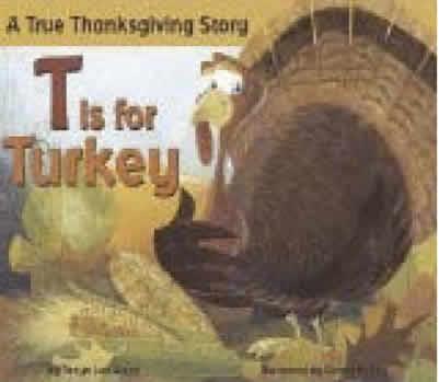 T Is For Turkey Thanksgiving books to read to children, November crafts and activities for children