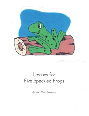 Lessons For Five Speckled Frogs